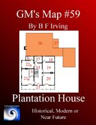 GM's Map #59: Plantation House