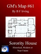 GM's Maps #61: Sorority House