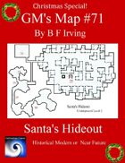 GM's Map #71: Santa's Hideout