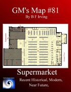 GM's Maps #81: Supermarket