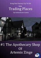 Trading Places #1: Apothecary of Artemis Zinge