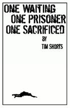 One Waiting One Prisoner One Sacrificed