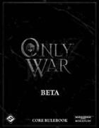 Only War: Core Rules Beta