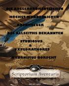 Die Ausserordhentlichen & Höchst Wundersamen Abentheuer Des Allseiths Bekannten Studiosus & Explorathores Hyronimus Borscht - I.Teil