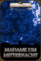 Madame um Mitternacht