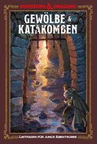 Dungeons & Dragons - Ein Leitfaden für junge Abenteurer - Gewölbe & Katakomben (PDF) als Download kaufen