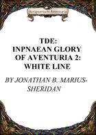TDE: Inpnaean Glory of Aventuria 2: White Line