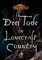 H.P. Lovecrafts Cthulhu - Drei Tode in Lovecraft Country