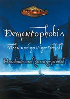 CTHULHU: Dementophobia - Wahn und geistiger Verfall - Handouts