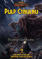 CTHULHU: Pulp - Handouts