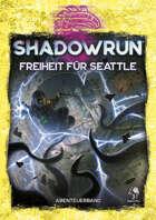Shadowrun: Freiheit für Seattle