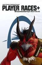 Breachworld Player Race Folio #3 - Player Races Plus