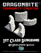 1st Class Dungeons: No Edge Curve Walls
