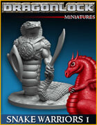 DRAGONLOCK Miniatures: Snake Warriors Set 1