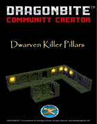 Dwarven Killer Pillars