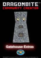 Gatehouse Extras