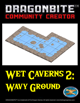 Wet Caverns 2: Wavy Ground