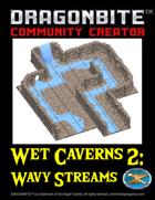 Wet Caverns 2: Wavy Streams