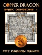 COPPER DRAGON: Basic Dungeons 1