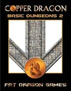 COPPER DRAGON: Basic Dungeons 2