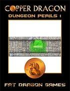 COPPER DRAGON: Dungeon Perils 1