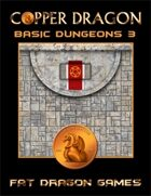 COPPER DRAGON: Basic Dungeons 3
