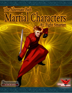 Alternate Paths: Martial Characters 2: Fight Smarter