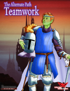 Alternate Paths: Teamwork