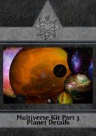Multiverse Kit - Part 3 - Planet Details