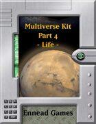 Multiverse Kit - Part 4 - Life