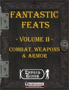 [PFRPG] - Fantastic Feats Volume II - Combat, Weapons & Armor