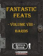 [PFRPG] - Fantastic Feats Volume VIII - Bards