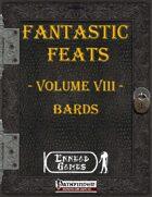 [PFRPG] - Fantastic Feats Volume VIII - Bards