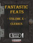 [PFRPG] - Fantastic Feats Volume X - Clerics