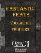[PFRPG] - Fantastic Feats Volume XII - Fighters