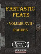 [PFRPG] - Fantastic Feats Volume XVII - Rogues