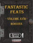 [PFRPG] - Fantastic Feats Volume XVII - Rogues