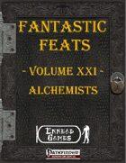 [PFRPG] - Fantastic Feats Volume XXI - Alchemists