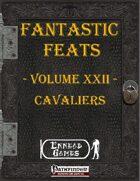 [PFRPG] - Fantastic Feats Volume XXII - Cavaliers