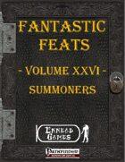 [PFRPG] - Fantastic Feats Volume XXVI - Summoners