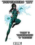 Superhero Kit Part 3 - Background & Origins