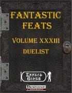[PFRPG] - Fantastic Feats Volume XXXIII - Duelist