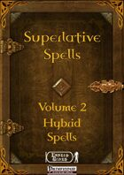 Superlative Spells Volume 2 - Hybrid Spells