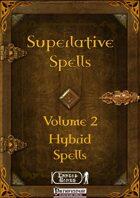 Superlative Spells Volume 2 - Hybrid Spells