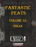 [PFRPG] - Fantastic Feats Volume XL - Ninja
