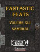 [PFRPG] - Fantastic Feats Volume XLI - Samurai