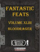 [PFRPG] - Fantastic Feats Volume XLIII - Bloodrager