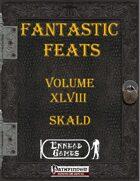 [PFRPG] - Fantastic Feats Volume XLVIII - Skald