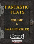 [PFRPG] - Fantastic Feats Volume L [50] - Swashbuckler