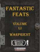 [PFRPG] - Fantastic Feats Volume LI [51] - Warpriest